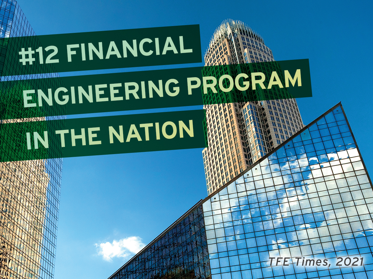 #12 Financial Engineering Program in the Nation