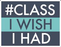 #ClassIWishIHad